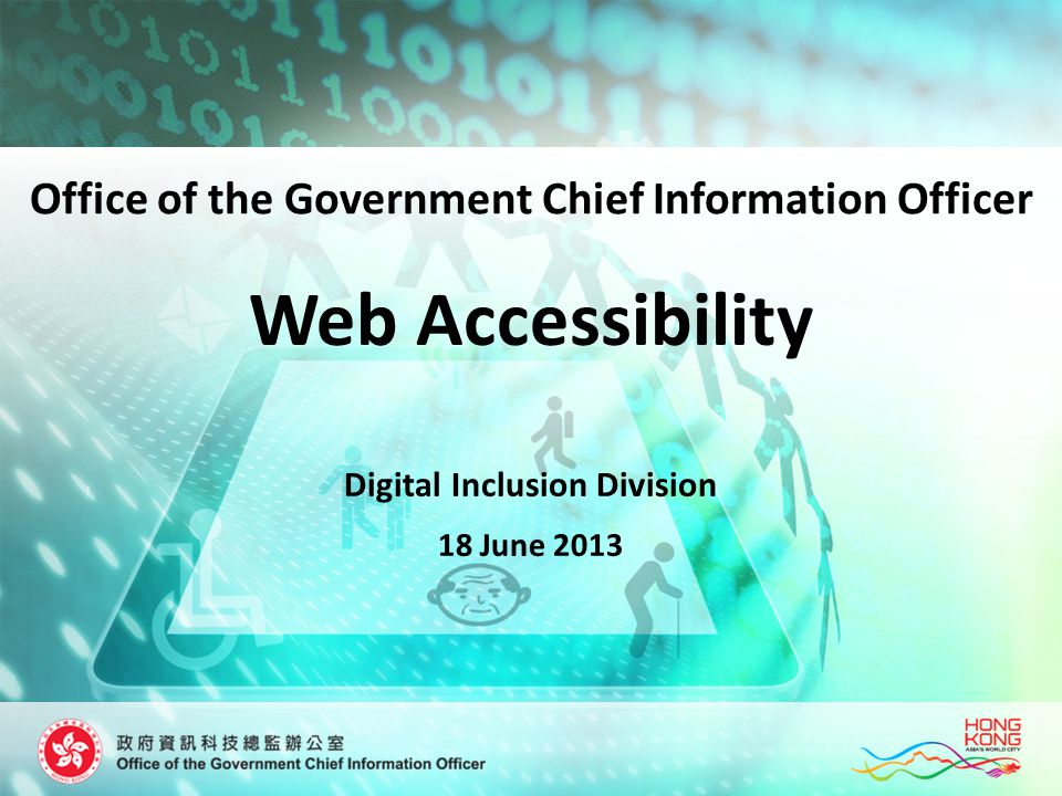 Web Accessibility Digital Inclusion Division 18 June 2013 Office of the Government Chief Information Officer