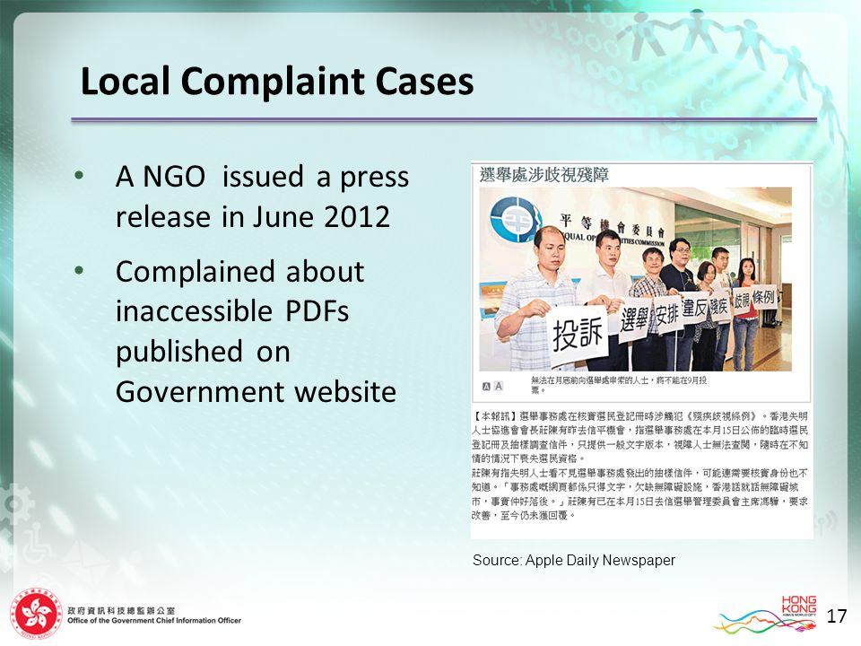 17 A NGO issued a press release in June 2012 Complained about inaccessible PDFs published on Government website Local Complaint Cases Source: Apple Daily Newspaper