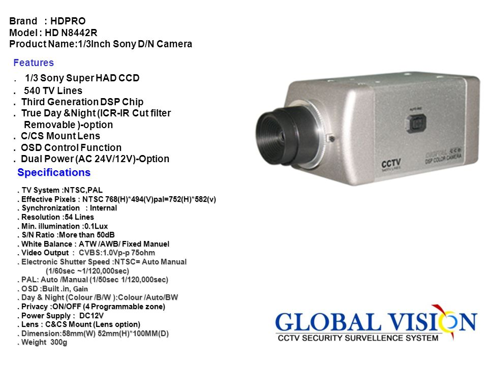 Features Video compression :H.264 Resolution :4CIF real time (PAL: 704*576, NTSC: 704*480) Playback resolution :CIF/QCIF real time Video input :4 BNC (1.0Vp-p, 75Ω) Main video output :channel, BNC (1.0Vp-p, 75Ω) Frame rate :PAL: 1/1625FPS, NTSC: 1/1630FPS RS-485 Port :1 Port (T+, T-, R+, R-) Keyboard interface :1 Port (D+, D-) USB interface :1 USB interface, USB1.1, can support USB flash memory Power supply :100~240VAC, 6.3A, 50~60Hz Power consumption :20 42W (without HDD and CD-R/W) Working humidity :10 --90 Size :19 Standard (450mm*450mm*95mm) Weight :8Kg (without HDD and CD-R/W Working temperature :- 10°C ~ +55°C Specifications DS-8004HSI Real Time OS Embedded MCU High performance DSP hardware compression.