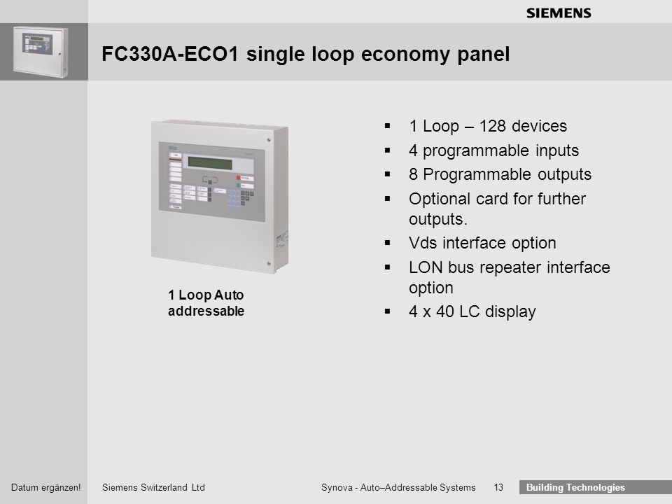Siemens Switzerland Ltd Building Technologies Datum ergänzen! Synova - Auto–Addressable Systems 12 FC330A overview LON bus connection 1 2 3 4 5 K3I110