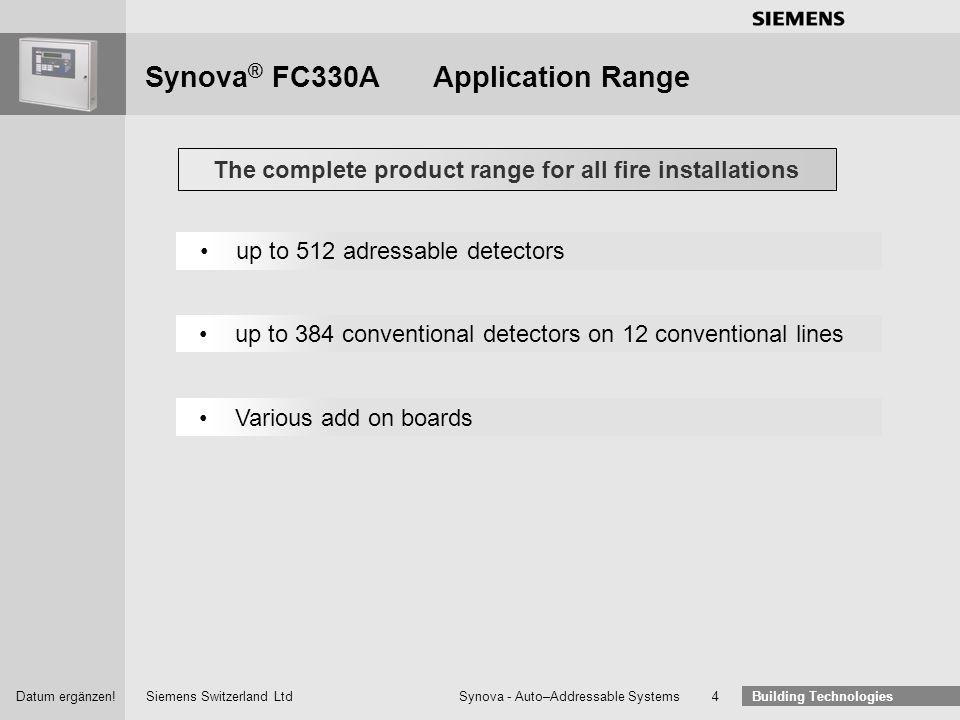 Siemens Switzerland Ltd Building Technologies Datum ergänzen! Synova - Auto–Addressable Systems 3 Synova® FC330AApplication Range Optical Thermal Mult