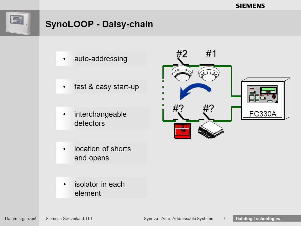 Siemens Switzerland Ltd Building Technologies Datum ergänzen! Synova - Auto–Addressable Systems 6 SynoLOOP - Distributed Intelligence auto-addressing