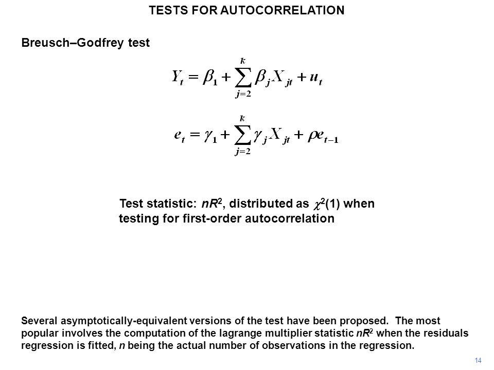 14 TESTS FOR AUTOCORRELATION Several asymptotically-equivalent versions of the test have been proposed.