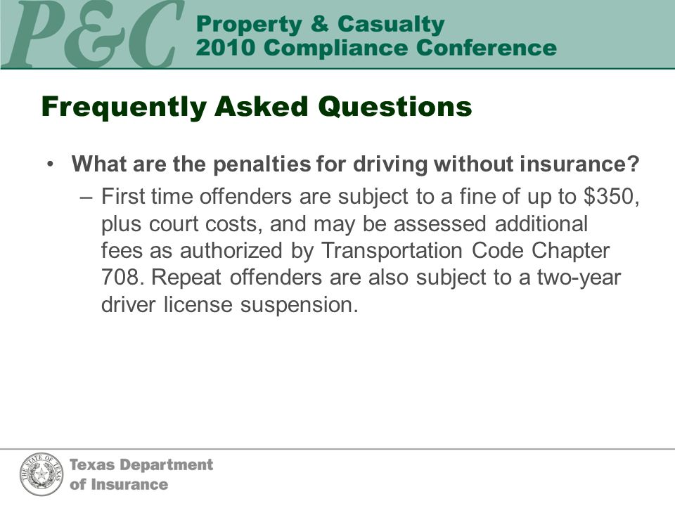 Frequently Asked Questions What are the penalties for driving without insurance.