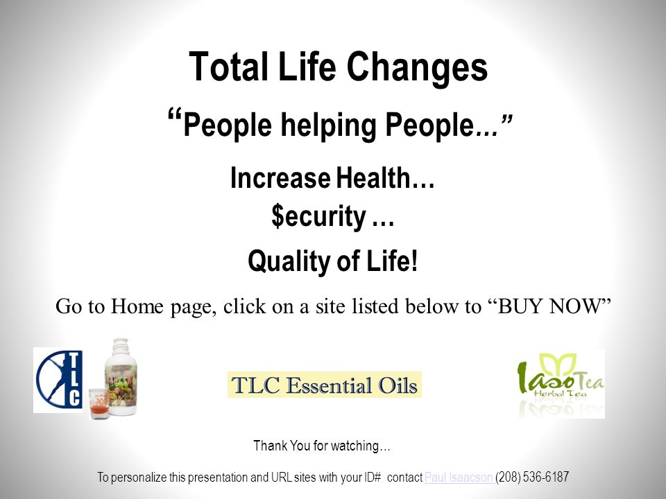 Additional Support from TLC 24/7 Company Overview: (888) 314-9124 (6 min) 24/7 Testimonials: (201) 204-1122 Rm No. 6046762# then 1961996# Weekly Live