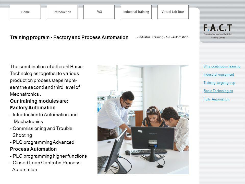 > Industrial Training > Fully Automation Training program - Factory and Process Automation The combination of different Basic Technologies together to