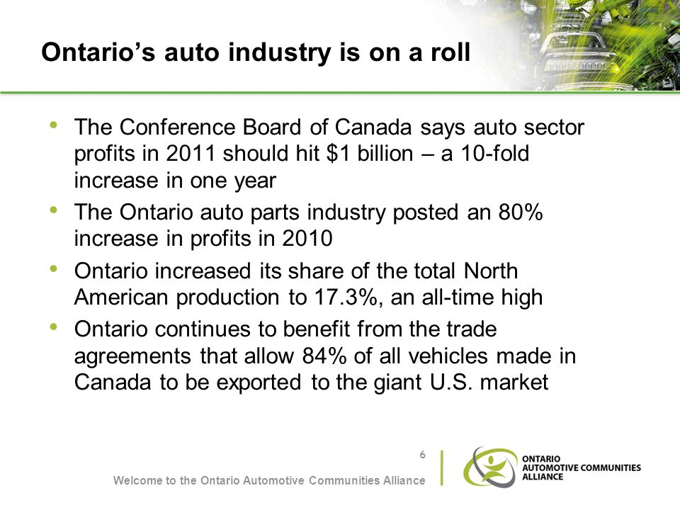 Ontarios auto industry is on a roll The Conference Board of Canada says auto sector profits in 2011 should hit $1 billion – a 10-fold increase in one