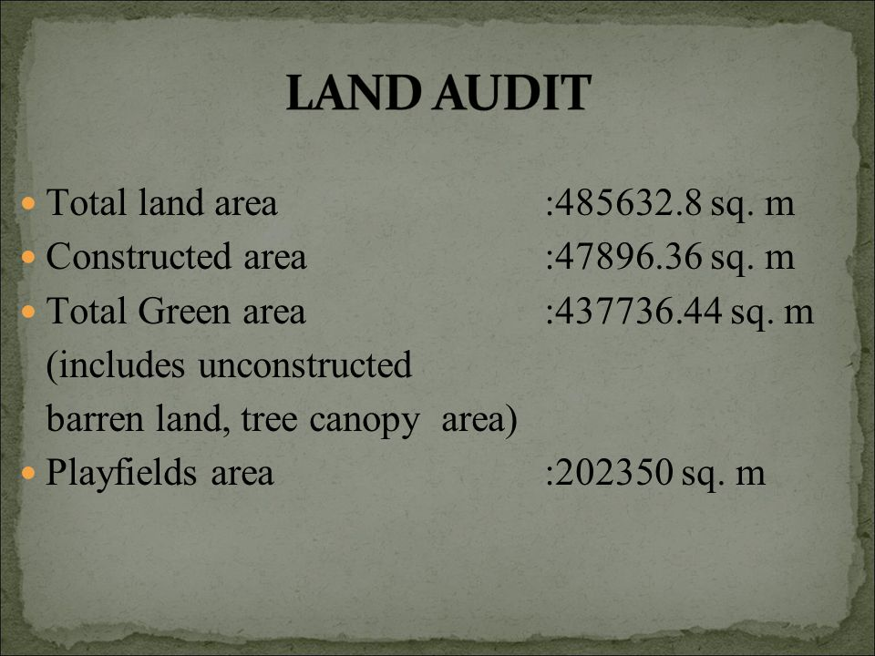 Total land area :485632.8 sq. m Constructed area :47896.36 sq.