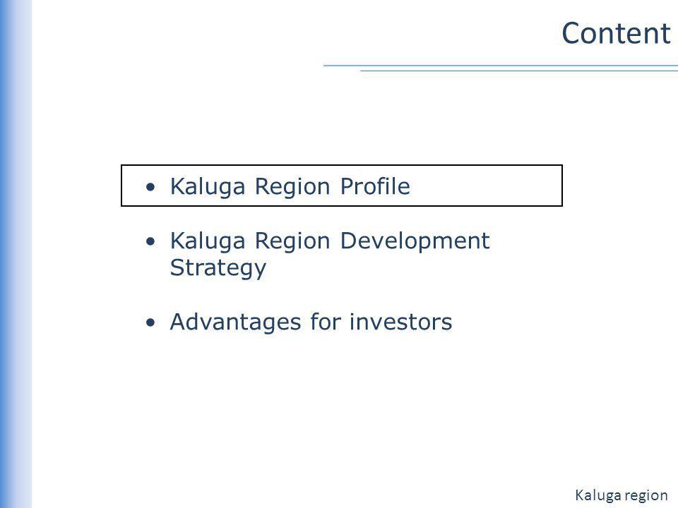 Kaluga region Content Kaluga Region Profile Kaluga Region Development Strategy Advantages for investors