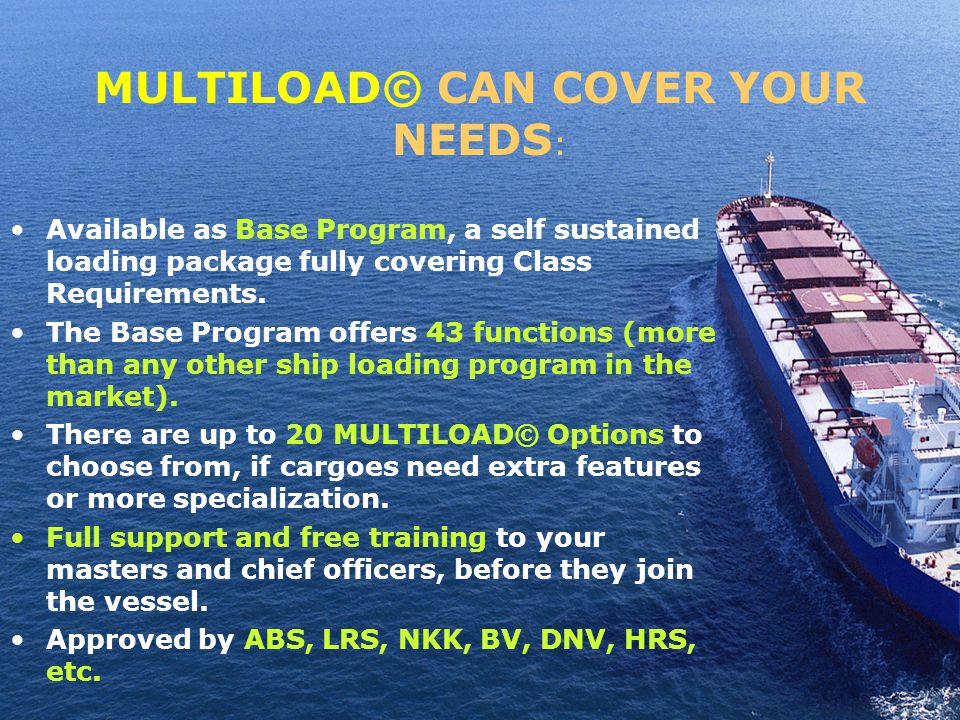 MULTILOAD© CAN COVER YOUR NEEDS : Available as Base Program, a self sustained loading package fully covering Class Requirements.