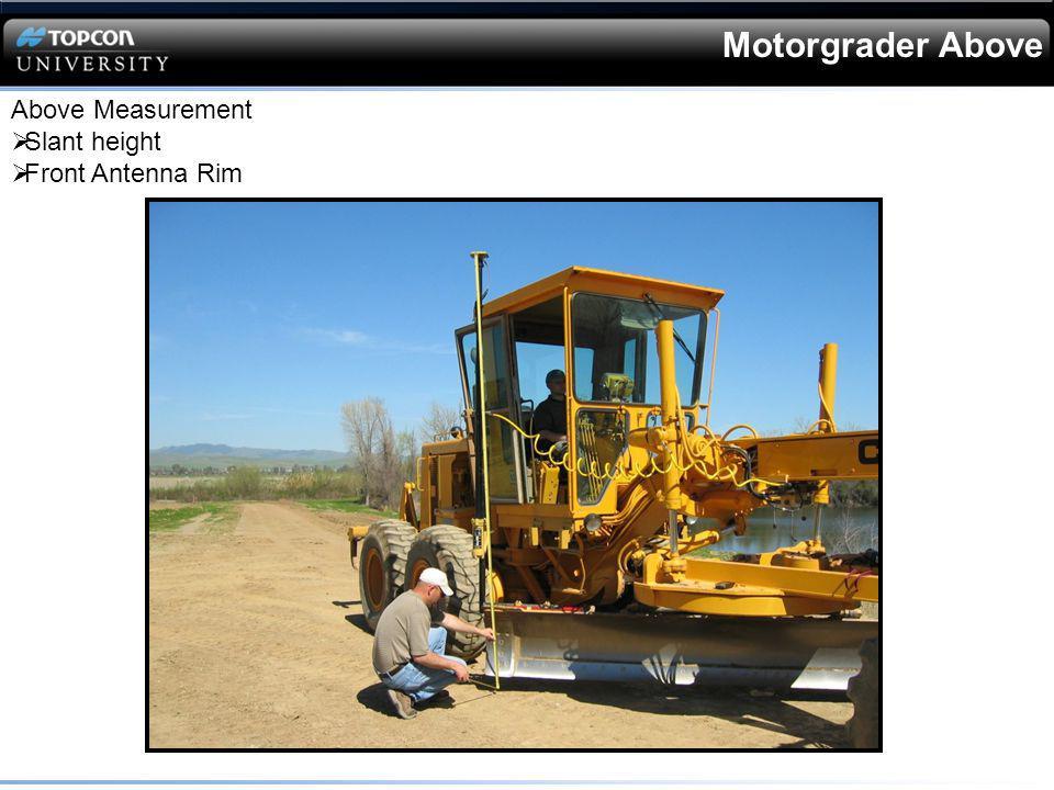Motorgrader Above Above Measurement Slant height Front Antenna Rim