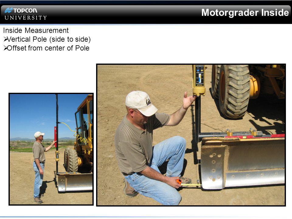 Motorgrader Inside Inside Measurement Vertical Pole (side to side) Offset from center of Pole