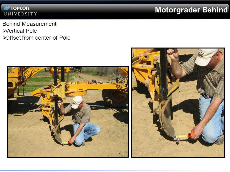 Motorgrader Behind Behind Measurement Vertical Pole Offset from center of Pole