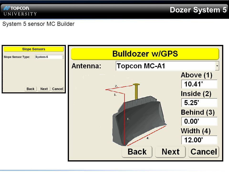 Dozer System 5 System 5 sensor MC Builder