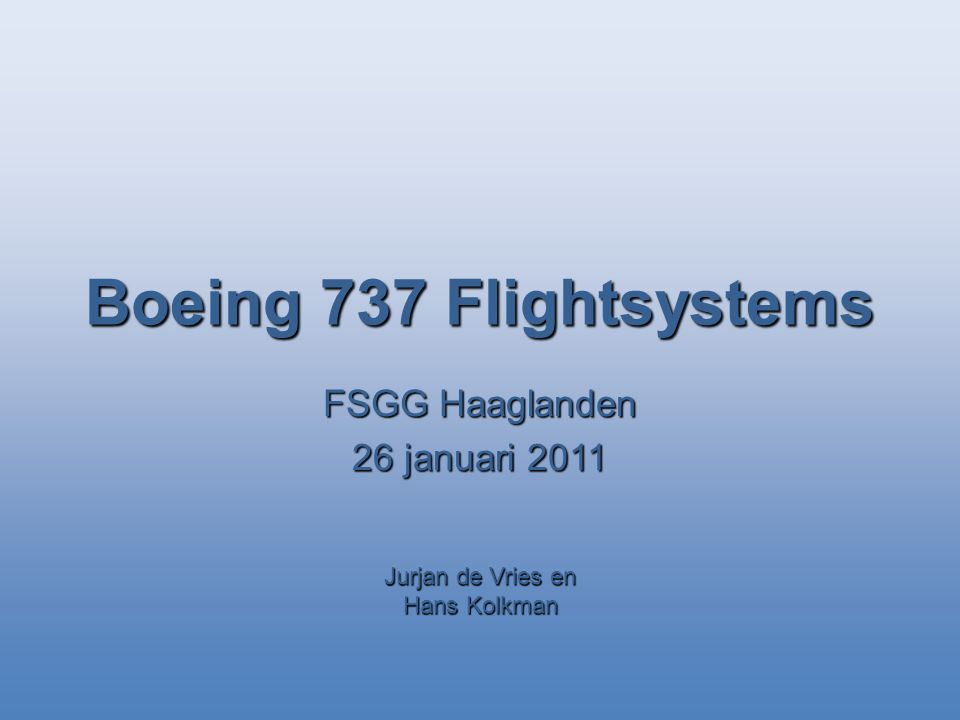 Boeing 737 Flightsystems FSGG Haaglanden 26 januari 2011 Jurjan de Vries en Hans Kolkman