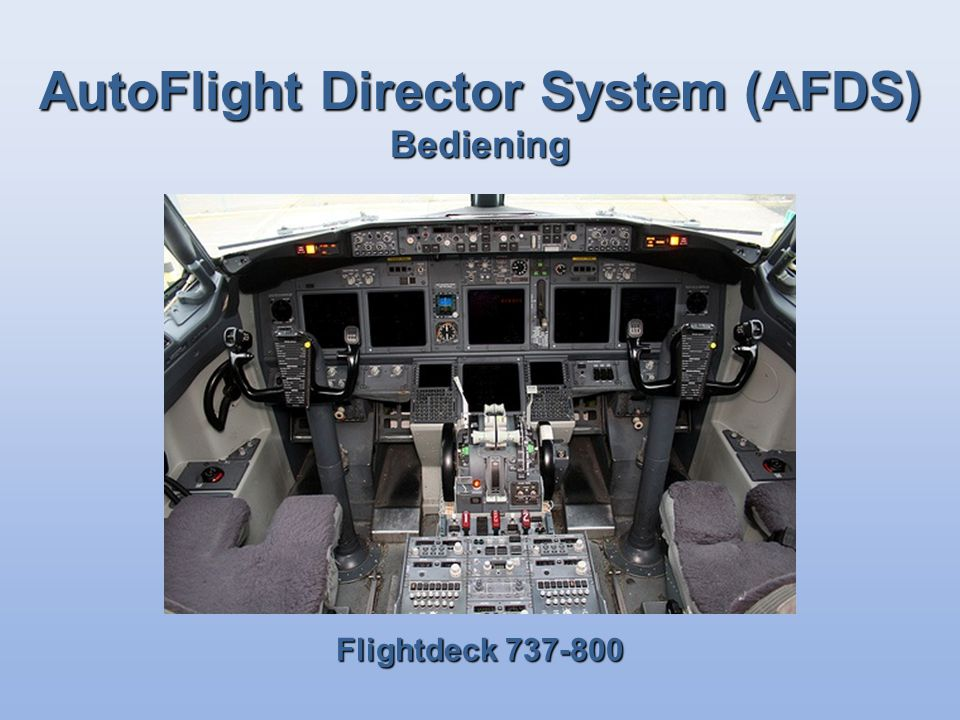AutoFlight Director System (AFDS) Bediening Flightdeck 737-800
