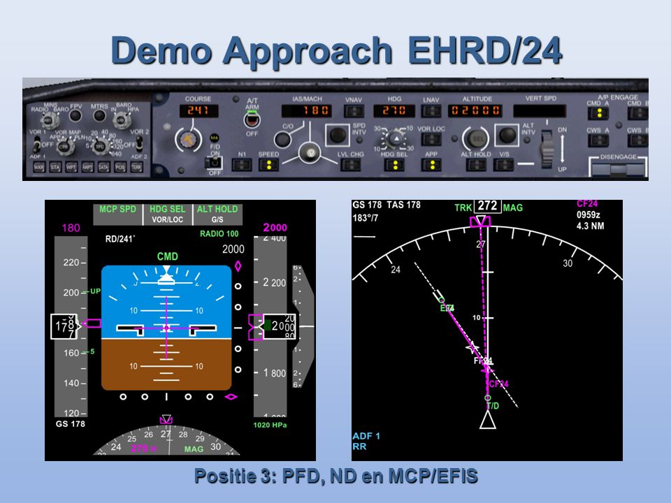 Demo Approach EHRD/24 Positie 3: PFD, ND en MCP/EFIS