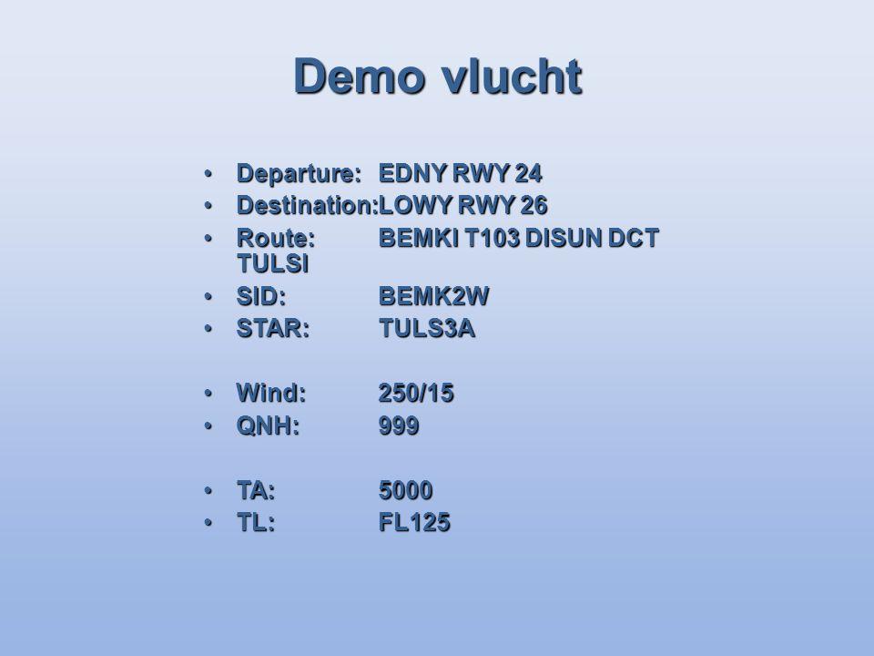 Demo vlucht Departure:EDNY RWY 24Departure:EDNY RWY 24 Destination:LOWY RWY 26Destination:LOWY RWY 26 Route:BEMKI T103 DISUN DCT TULSIRoute:BEMKI T103 DISUN DCT TULSI SID:BEMK2WSID:BEMK2W STAR:TULS3ASTAR:TULS3A Wind:250/15Wind:250/15 QNH:999QNH:999 TA:5000TA:5000 TL:FL125TL:FL125