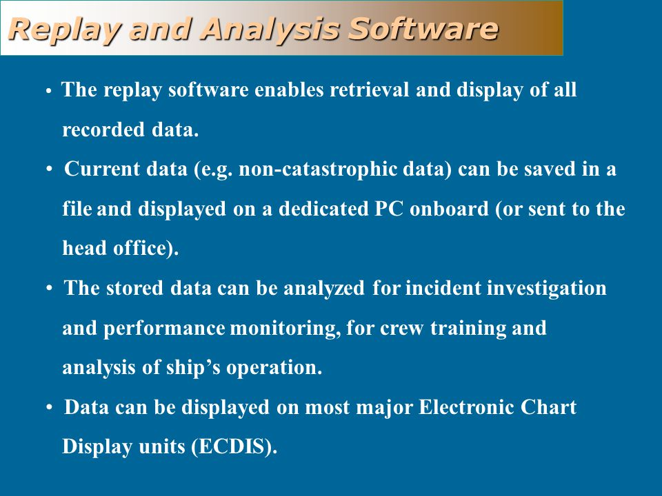 The replay software enables retrieval and display of all recorded data.