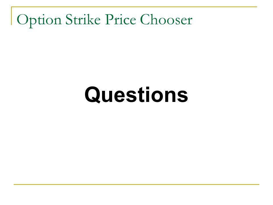 Option Strike Price Chooser Questions