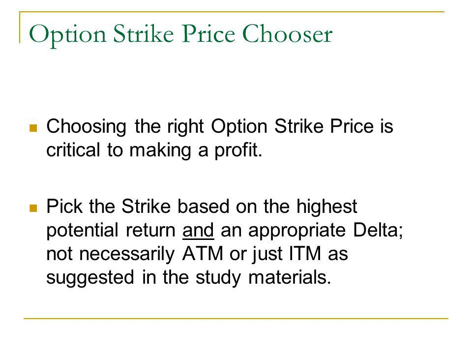 Option Strike Price Chooser (Excel) Configuring TOS software Ensure the information layouts in the upper right corner of the TOS platform are set to Last X and Delta respectively.