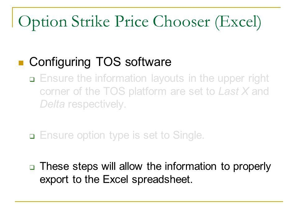 Configuring TOS software Ensure the information layouts in the upper right corner of the TOS platform are set to Last X and Delta respectively.