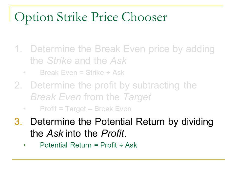 Example Step 3.Potential return is determined by dividing the Ask into the Profit.