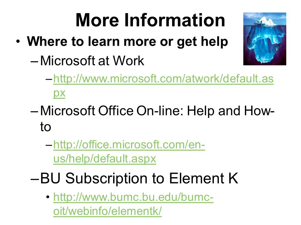 More Information Where to learn more or get help –Microsoft at Work –http://www.microsoft.com/atwork/default.as pxhttp://www.microsoft.com/atwork/defa