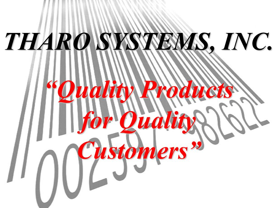 THARO SYSTEMS, INC. Quality Products for Quality Customers