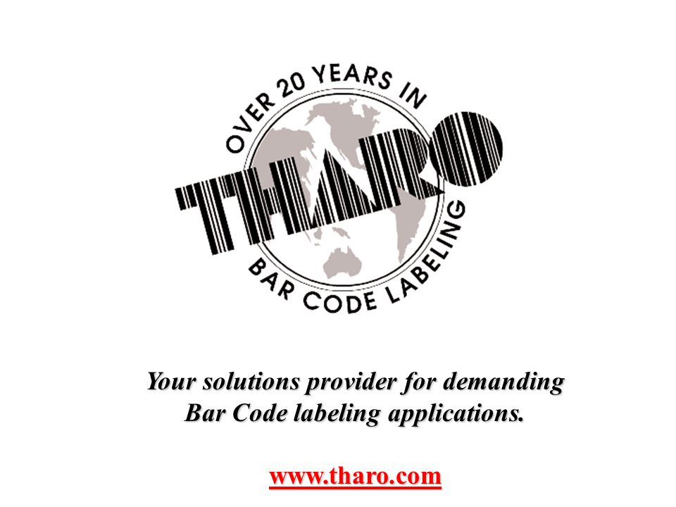 Your solutions provider for demanding Bar Code labeling applications. www.tharo.com