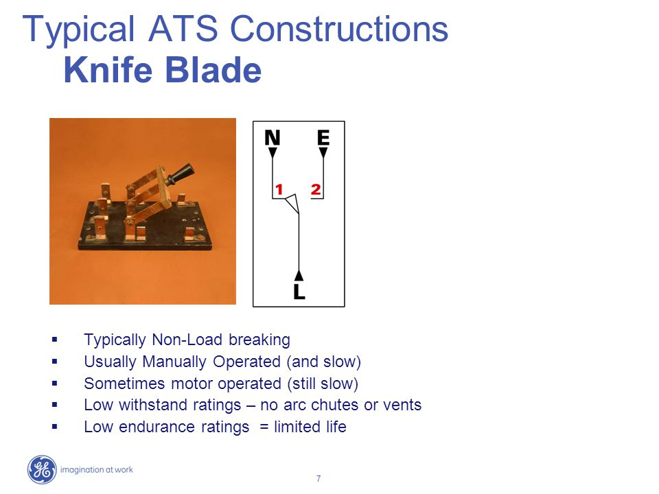 7 Typical ATS Constructions Knife Blade Typically Non-Load breaking Usually Manually Operated (and slow) Sometimes motor operated (still slow) Low wit