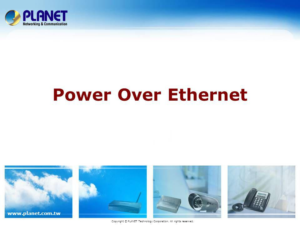 www.planet.com.tw Product Features PoE Switches