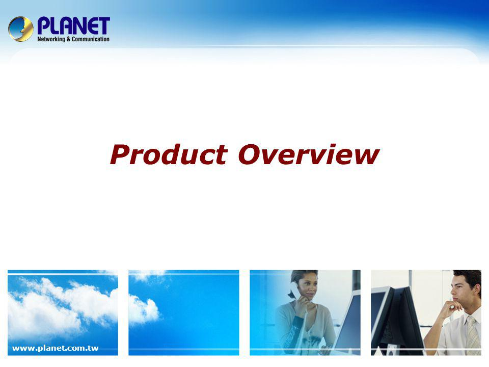 www.planet.com.tw Product Overview