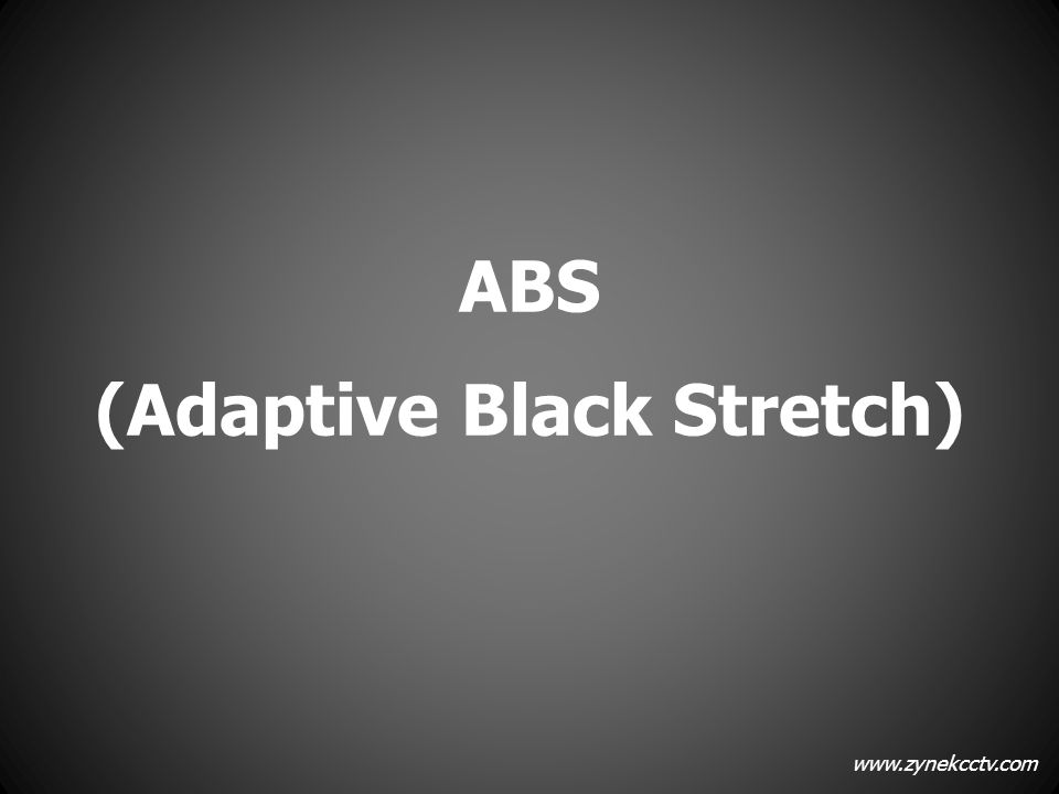 ABS (Adaptive Black Stretch)