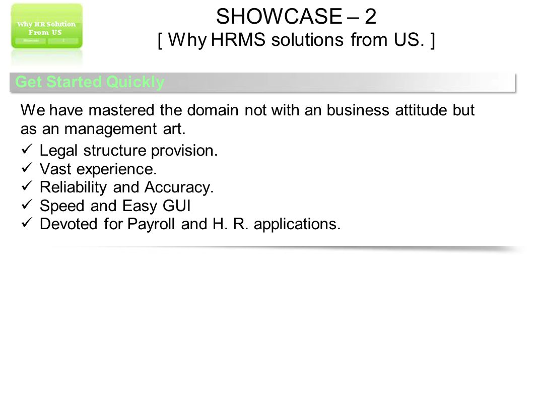 SHOWCASE – 2 [ Why HRMS solutions from US.