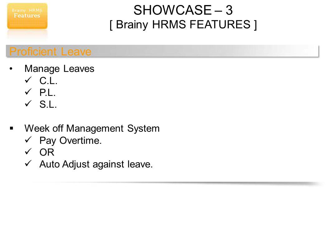 SHOWCASE – 3 [ Brainy HRMS FEATURES ] Proficient Leave Manage Leaves C.L.