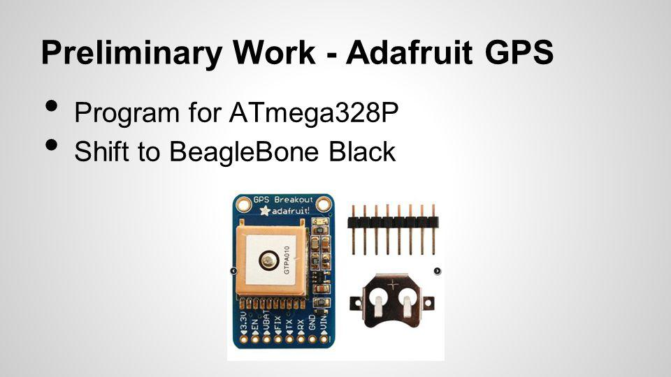 Preliminary Work - Adafruit GPS Program for ATmega328P Shift to BeagleBone Black