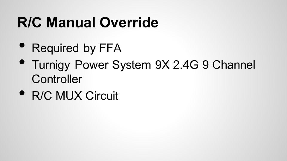 R/C Manual Override Required by FFA Turnigy Power System 9X 2.4G 9 Channel Controller R/C MUX Circuit