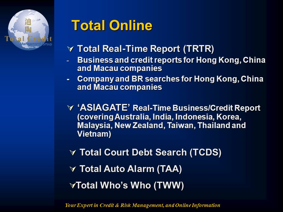 Your Expert in Credit & Risk Management, and Online Information Total Online Total Real-Time Report (TRTR) Total Real-Time Report (TRTR) - Business an
