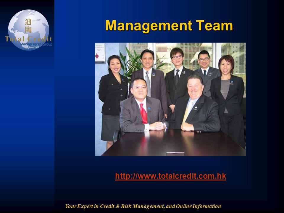 Your Expert in Credit & Risk Management, and Online Information Management Team http://www.totalcredit.com.hk