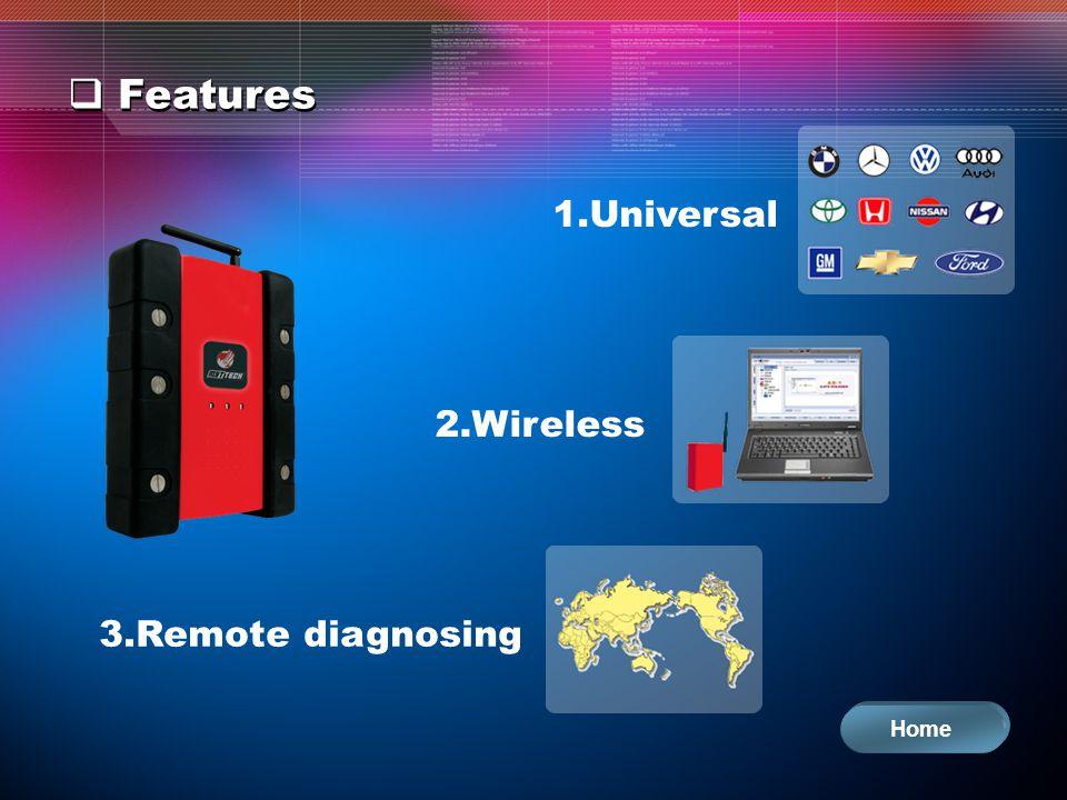 Home 1.Universal 2.Wireless 3.Remote diagnosing
