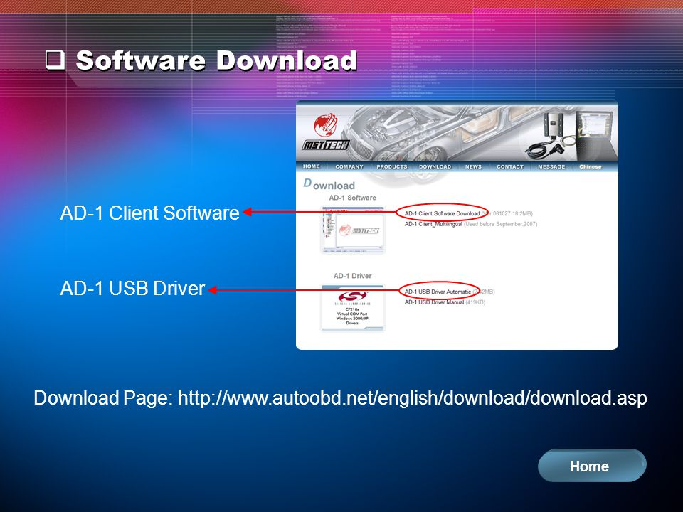 Software Download Download Page: http://www.autoobd.net/english/download/download.asp AD-1 Client Software AD-1 USB Driver Home