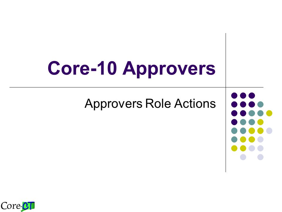 Core-10 Approvers Approvers Role Actions