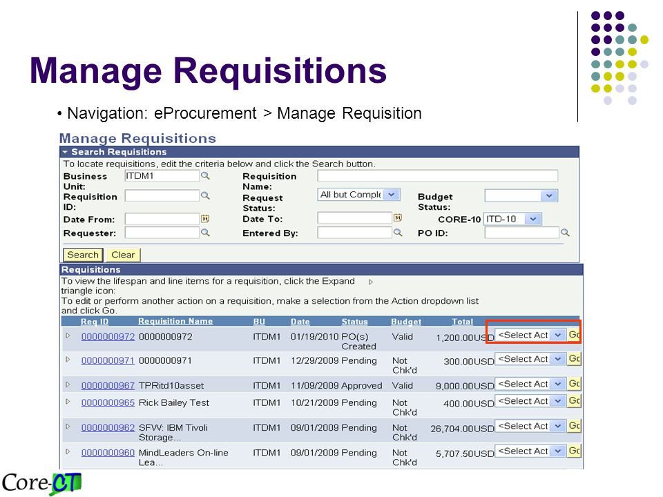 Manage Requisitions Navigation: eProcurement > Manage Requisition
