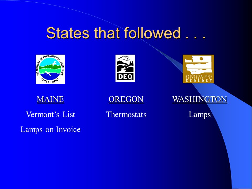 States that followed... MAINE Vermonts List Lamps on InvoiceOREGON ThermostatsWASHINGTON Lamps