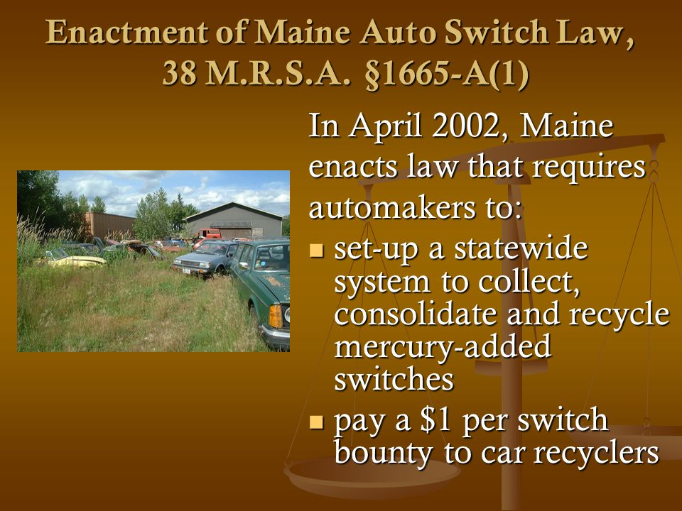 Enactment of Maine Auto Switch Law, 38 M.R.S.A.