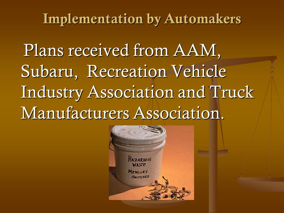 Implementation by Automakers Plans received from AAM, Subaru, Recreation Vehicle Industry Association and Truck Manufacturers Association.