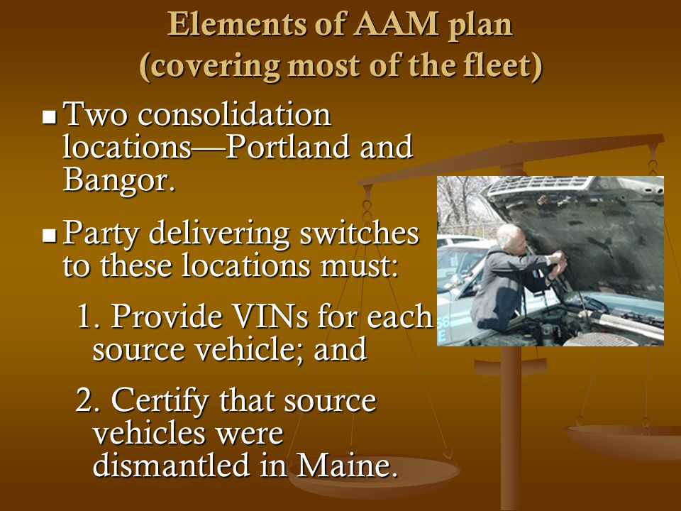 Elements of AAM plan (covering most of the fleet) Two consolidation locationsPortland and Bangor.