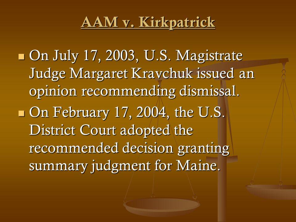 AAM v. Kirkpatrick On July 17, 2003, U.S.