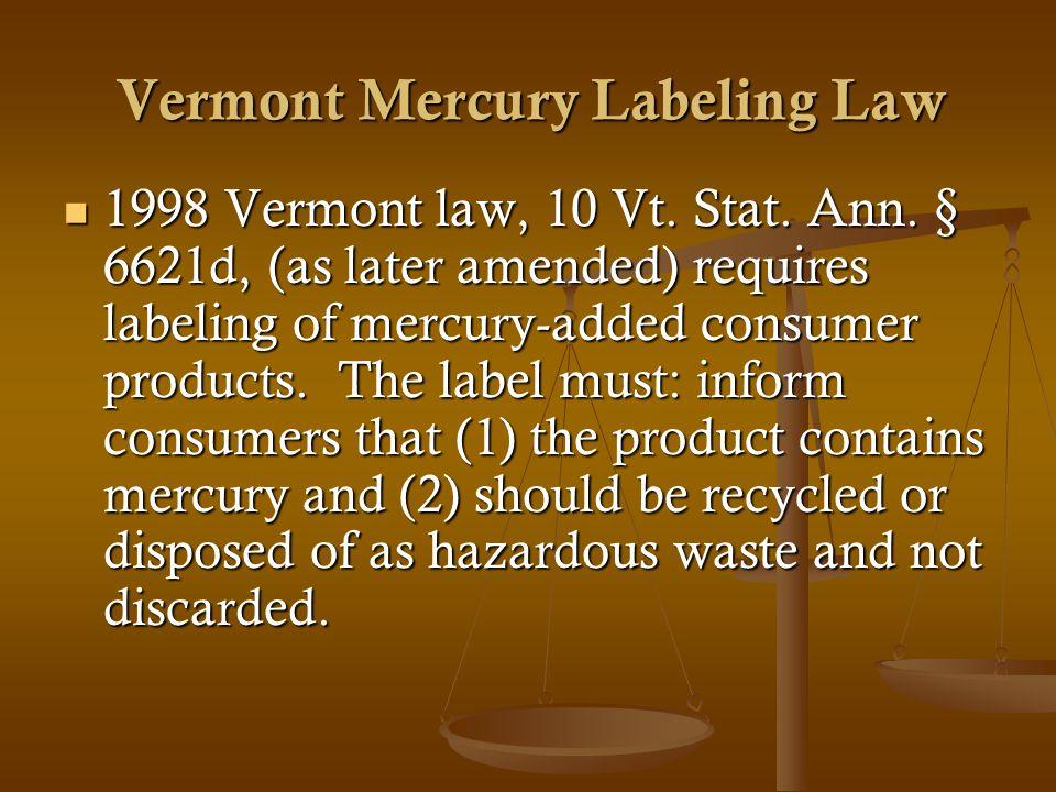 Vermont Mercury Labeling Law 1998 Vermont law, 10 Vt.